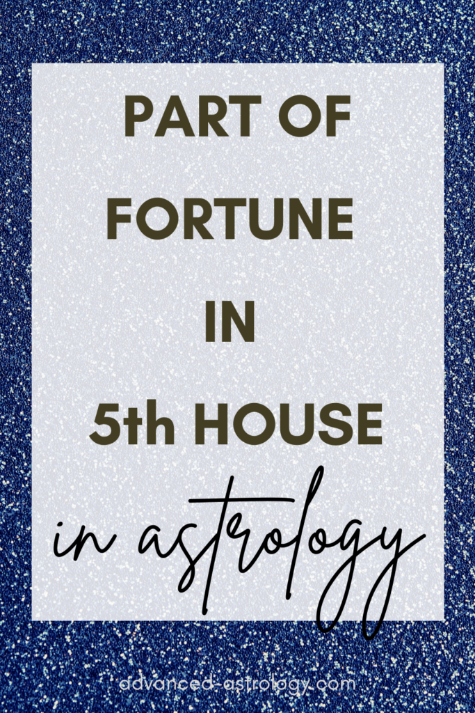 part of fortune in 5th house