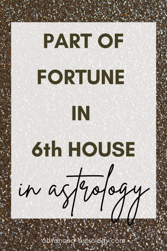 part of fortune in 6th house