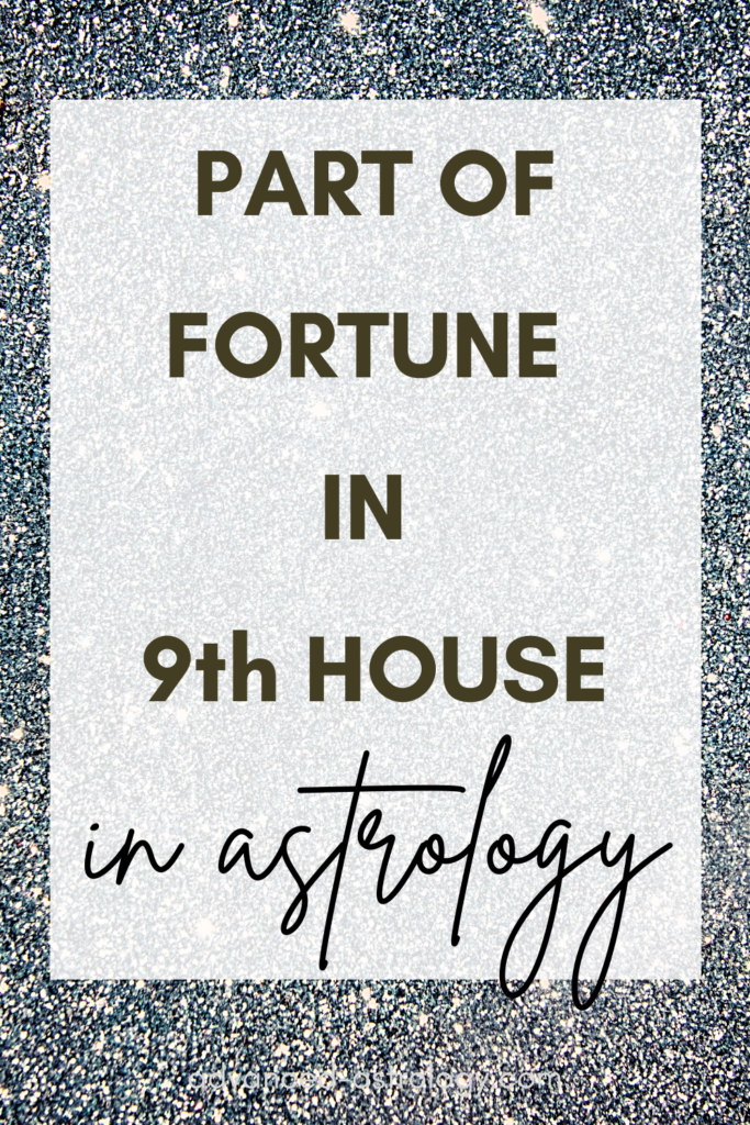 part of fortune in 9th house