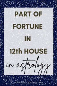 Part of Fortune in 12th house