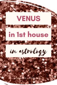 Venus in 1st house