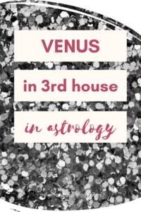 Venus in 3rd house