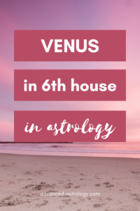 Venus in 6th house