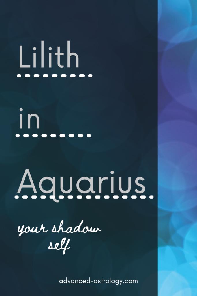 Lilith in Aquarius